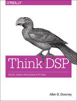 Think DSP Digital Signal Processing in Python by Allen B. Downey