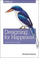 Designing for Happiness by Pamela Pavliscak