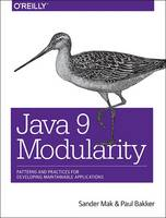 Java 9 Modularity by Sander Mak, Paul Bakker