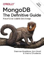 MongoDB: The Defintive Guide Powerful and Scalable Data Storage by Kristina Chodorow, Shannon Bradshaw