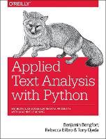 Applied Text Analysis with Python by Benjamin Bengfort, Rebecca Bilbro, Tony Ojeda