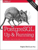 PostgreSQL - Up and Running 3e by Regina Obe, Leo Hsu