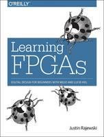 Learning FPGAs by Justin Rajewski