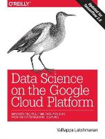 Data Science on the Google Cloud Platform by Valliappa Lakshmanan
