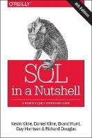 SQL in a Nutshell 4e by Kevin Kline, Daniel Kline, Brand Hunt, Guy Harrison