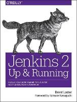 Jenkins 2 - Up and Running by Brent Laster