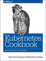 Kubernetes Cookbook - by Sebastien Goasguen