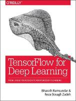 TensorFlow for Deep Learning by Bharath Ramsundar, Reza Bosagh Zadeh