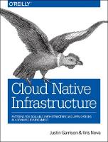 Cloud Native Infrastructure by Justin Garrison, Kris Nova