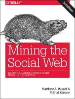 Mining the Social Web, 3e by Matthew A. Russell, Mikhail Klassen