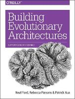 Building Evolutionary Architectures by Neal Ford, Rebecca Parsons, Patrick Kua