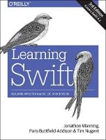 Learning Swift 3e by Paris Buttfield-Addison, Jon Manning, Tim Nugent