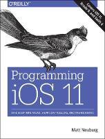 Programming iOS 11 by Matt Neuberg