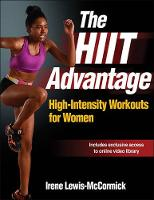 The HIIT Advantage High-Intensity Workouts for Women by Irene Lewis-McCormick