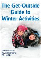 Get-Outside Guide to Winter Activities, The by Andrew Foran, Kevin Redmond, TA Loeffler