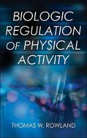 Biologic Regulation of Physical Activity by Thomas Rowland