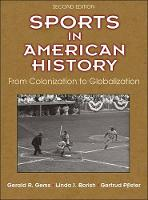 Sports in American History 2nd Edition From Colonization to Globalization by Gerald (North Central College, USA) Gems