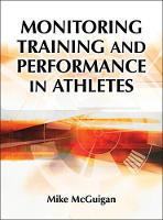 Monitoring Training and Performance in Athletes by Mike McGuigan