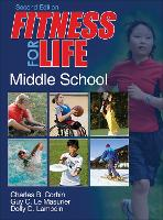 Fitness for Life: Middle School-2nd Edition by Charles B. Corbin, Guy Le Masurier, Dolly Lambdin
