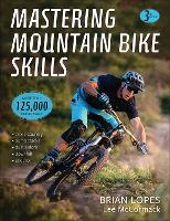 Mastering Mountain Bike Skills 3rd Edition by Brian Lopes, Lee McCormack