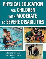 Physical Education for Children with Moderate to Severe Disabilities by Michelle Grenier