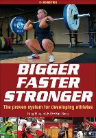 Bigger Faster Stronger 3rd Edition by Greg Shepard, Kim Goss