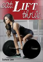 Eat. Lift. Thrive. by Sohee Lee