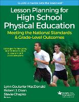 Lesson Planning for High School Physical Education With Web Resource Meeting the National Standards & Grade-Level Outcomes by Lynn Couturier MacDonald, Robert John Doan, Stevie Chepko