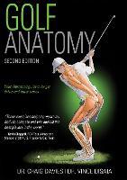 Golf Anatomy 2nd Edition by Craig Davies, Vince Disaia