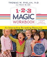 1-2-3 Magic Workbook An Interactive Parenting Resource by Thomas Phelan, Tracy Lee