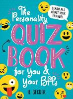 The Personality Quiz Book for You and Your BFFs: Learn All About Your Friends! by H. Becker