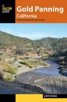 Gold Panning California A Guide to the Area's Best Sites for Gold by Garret Romaine