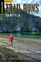 Best Trail Runs Seattle by Adam Chase, Nancy Hobbs