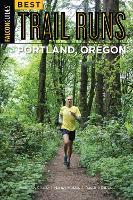 Best Trail Runs Portland, Oregon by Adam Chase, Nancy Hobbs