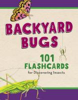Backyard Bugs 101 Flashcards for Discovering Insects by Todd Telander
