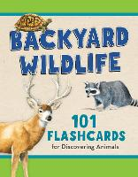 Backyard Wildlife 101 Flashcards for Discovering Animals by Todd Telander