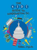 Kid's Guide to Washington, DC by Eileen Ogintz