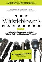 The New Whistleblower's Handbook A Step-By-Step Guide To Doing What's Right And Protecting Yourself by Stephen Kohn