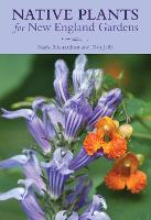 Native Plants for New England Gardens by New England Wild Flower Society, New England Wild Flower Society