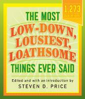 The Most Low-Down, Lousiest, Loathsome Things Ever Said by Steven Price