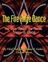 The Fire Knife Dance The Story Behind the Flames Ta'alolo to Nifo'oti by Pulefano F L Galea\'i