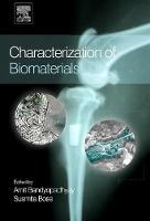 Characterization of Biomaterials by Amit (School of Mechanical and Materials Engineering, Washington State University Pullman, WA, USA) Bandyopadhyay