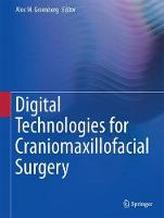 Digital Technologies for Craniomaxillofacial Surgery by Alex M. Greenberg