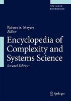 Encyclopedia of Complexity and Systems Science by Robert A. Meyers