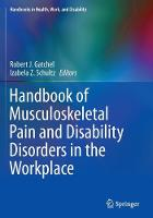 Handbook of Musculoskeletal Pain and Disability Disorders in the Workplace by Robert J. Gatchel