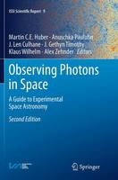 Observing Photons in Space A Guide to Experimental Space Astronomy by Martin C. E. Huber