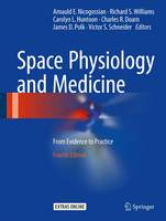 Space Physiology and Medicine From Evidence to Practice by Arnauld E. Nicogossian