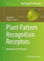 Plant Pattern Recognition Receptors Methods and Protocols by Ping He