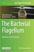 The Bacterial Flagellum Methods and Protocols by Tohru Minamino