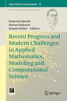 Recent Progress and Modern Challenges in Applied Mathematics, Modeling and Computational Science by Roderick Melnik